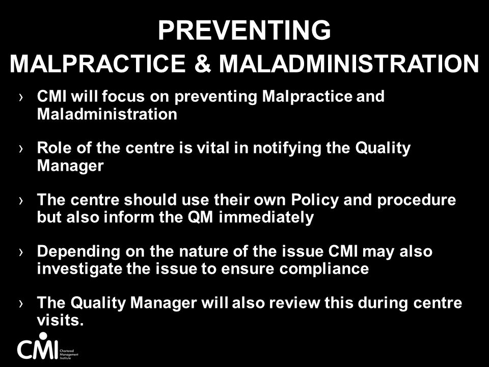 Preventing Malpractice & Maladministration