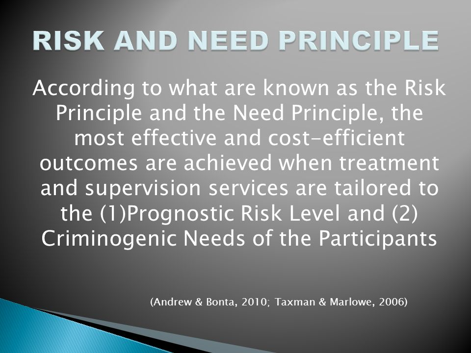 RISK AND NEED PRINCIPLE