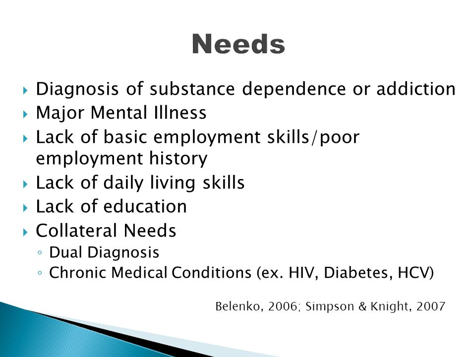 Needs Diagnosis of substance dependence or addiction