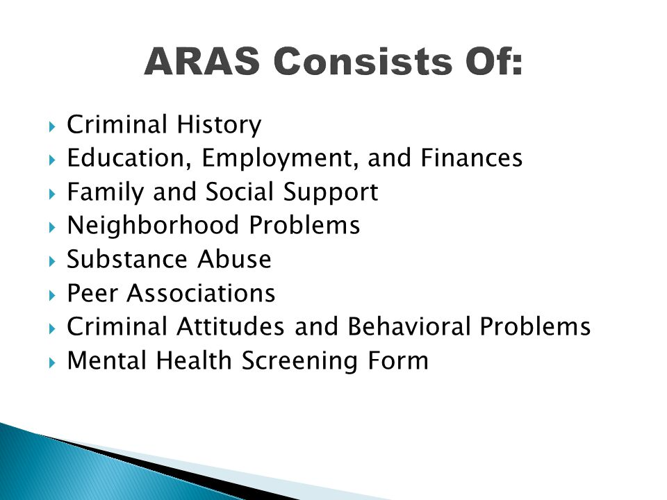 ARAS Consists Of: Criminal History Education, Employment, and Finances