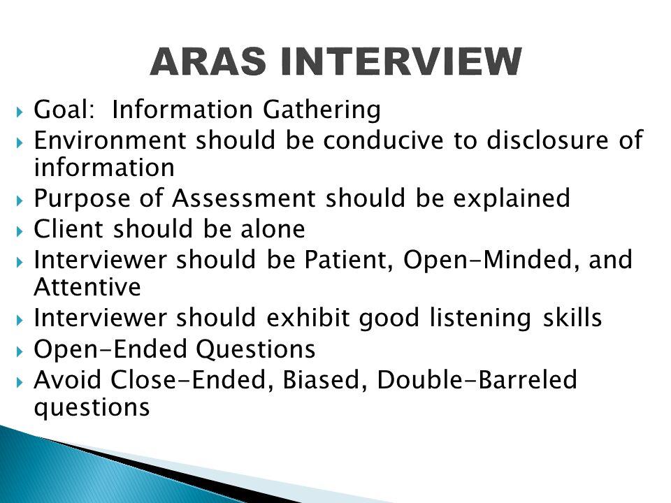 ARAS INTERVIEW Goal: Information Gathering