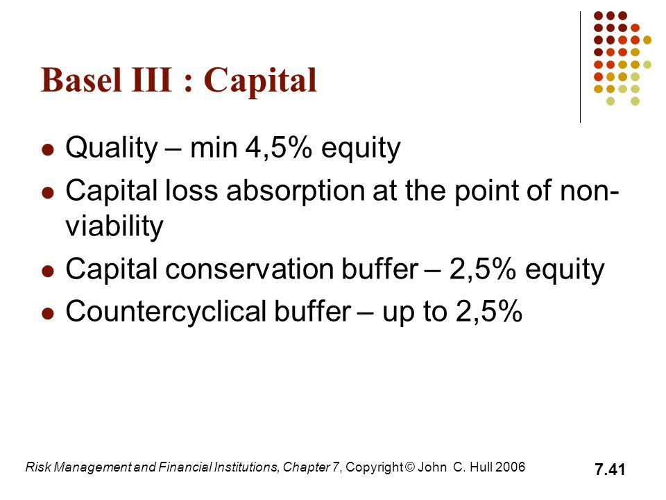 Basel III : Capital Quality – min 4,5% equity