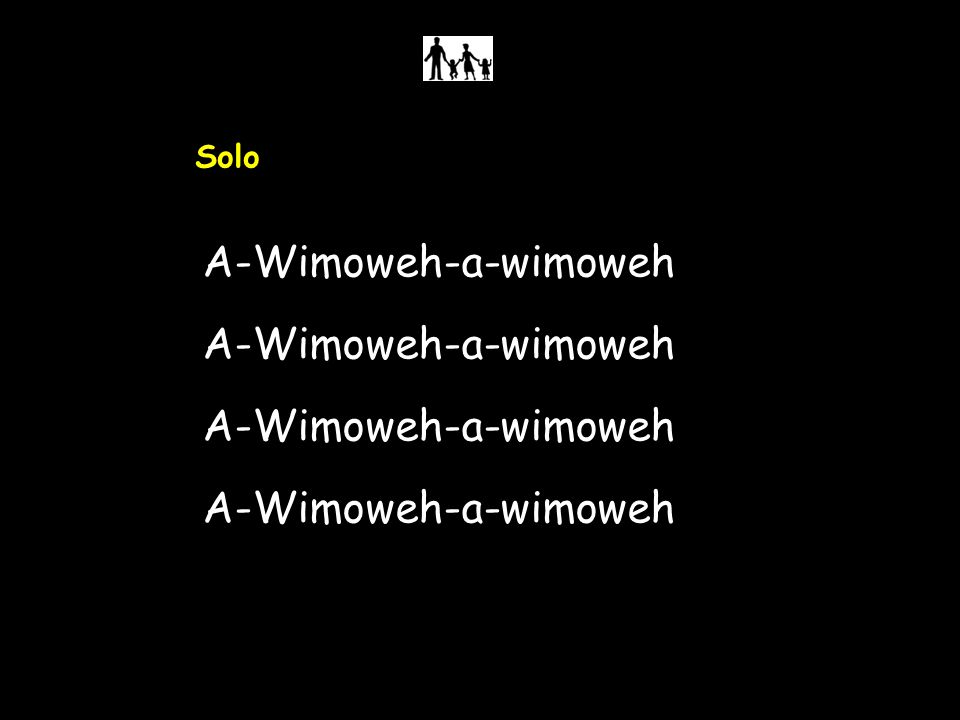 Solo A-Wimoweh-a-wimoweh
