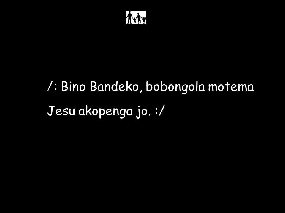 /: Bino Bandeko, bobongola motema