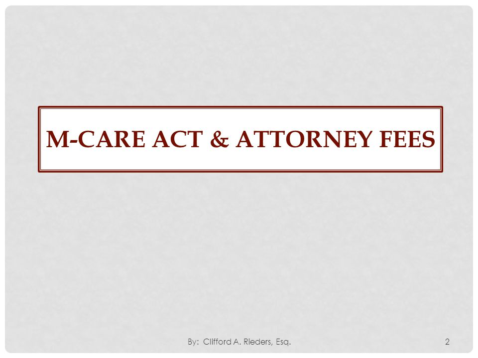 M-CARE Act & attorney fees