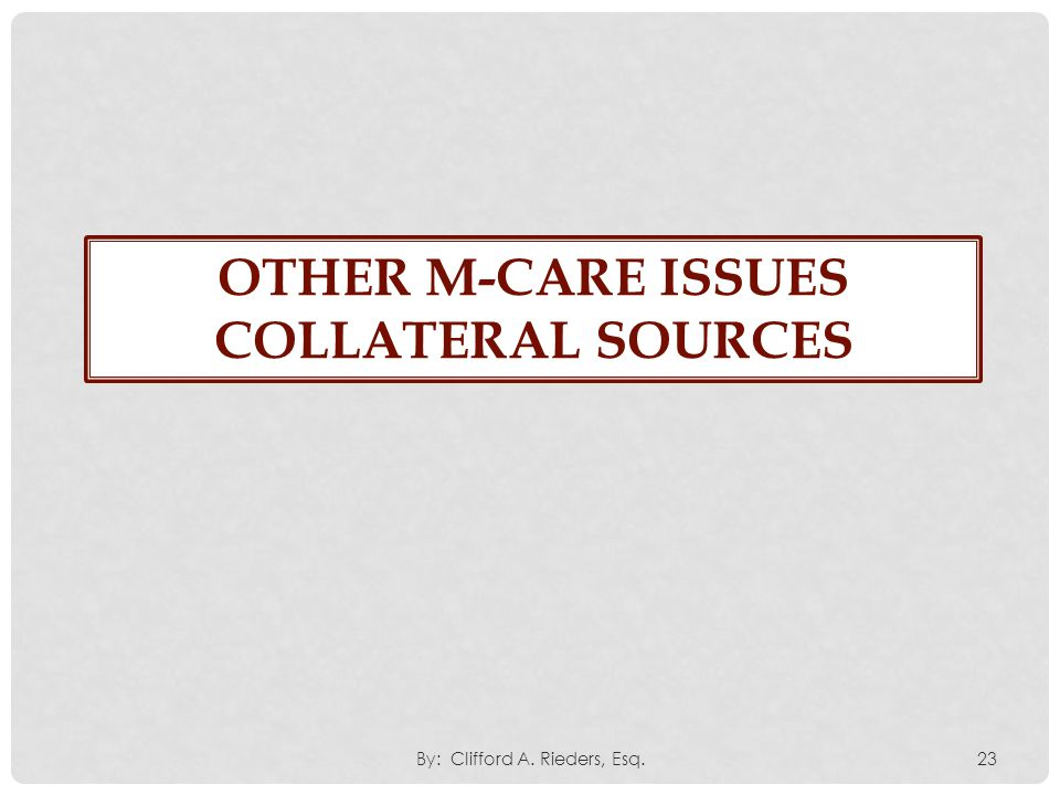 Other M-CARE issues Collateral Sources