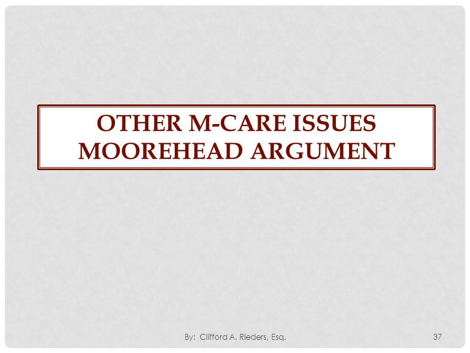 Other M-CARE issues Moorehead argument
