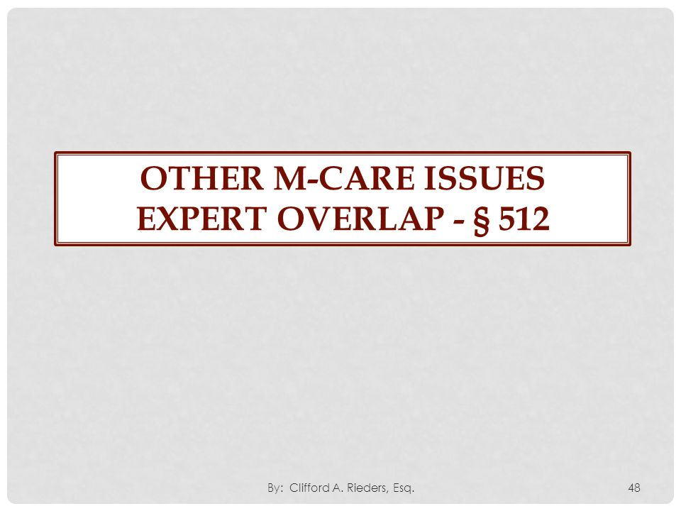 Other M-CARE issues Expert overlap - § 512