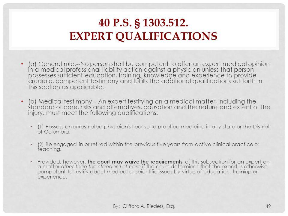 40 P.S. § 1303.512. expert qualifications