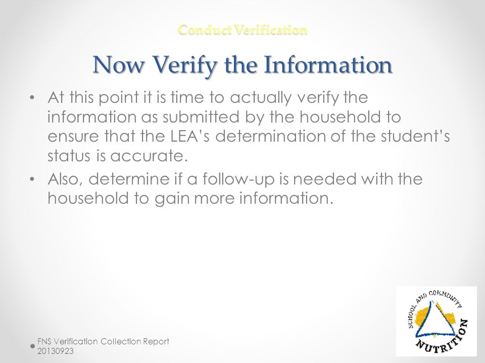 Conduct Verification Now Verify the Information