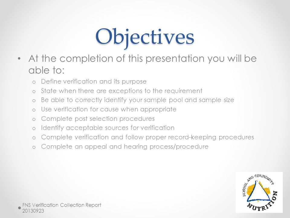 Objectives At the completion of this presentation you will be able to: