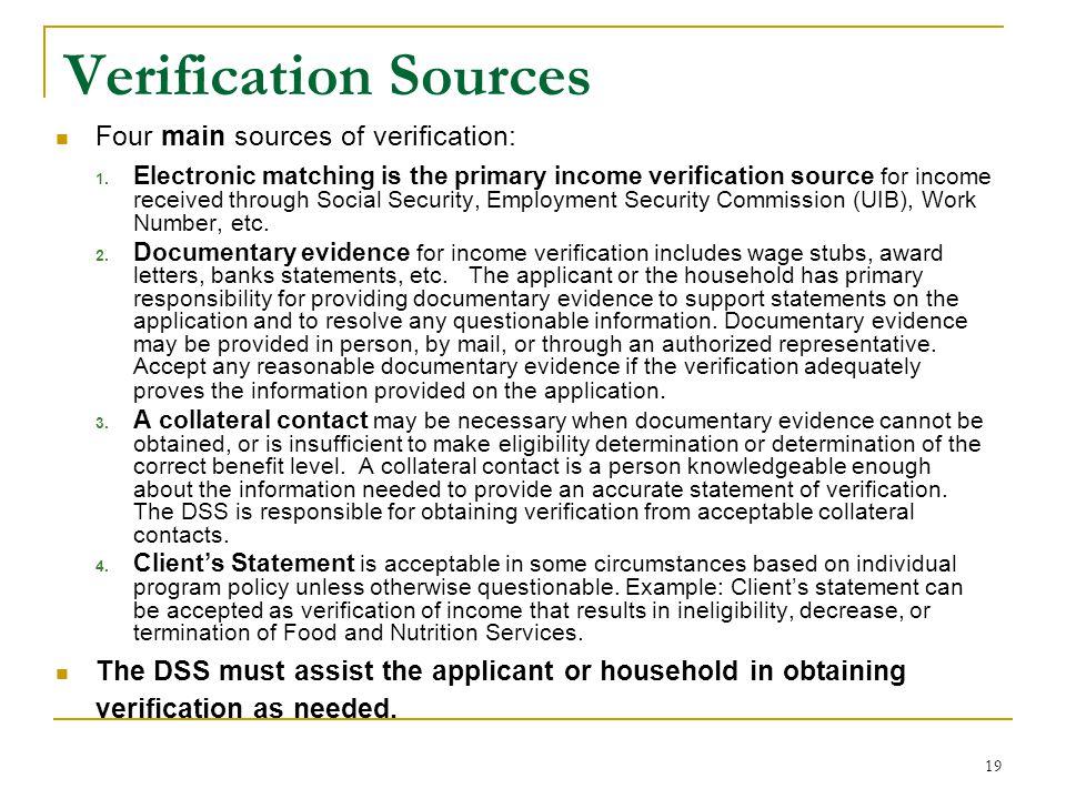 Verification Sources Four main sources of verification: