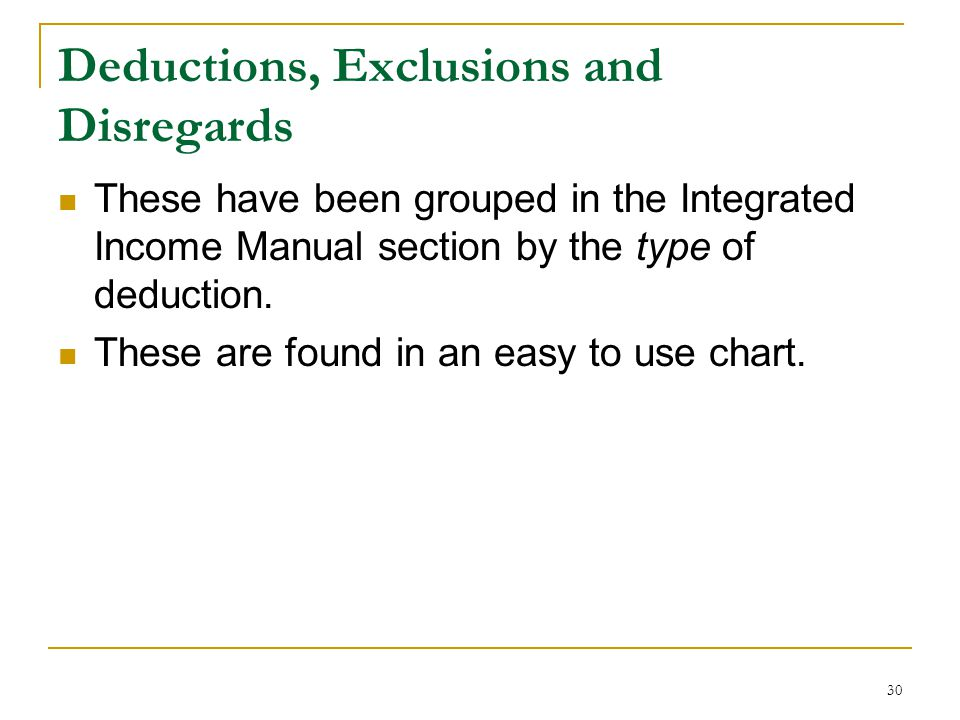 Deductions, Exclusions and Disregards