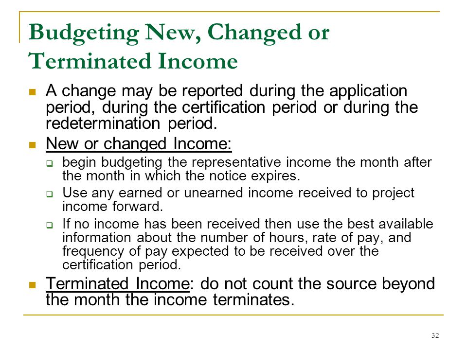 Budgeting New, Changed or Terminated Income
