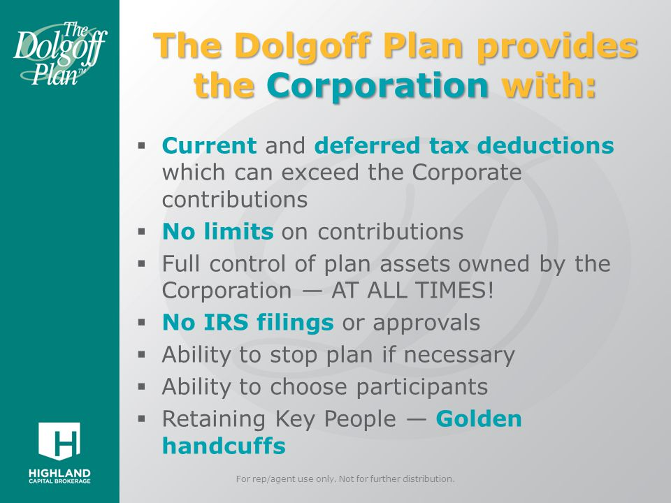 The Dolgoff Plan provides the Corporation with: