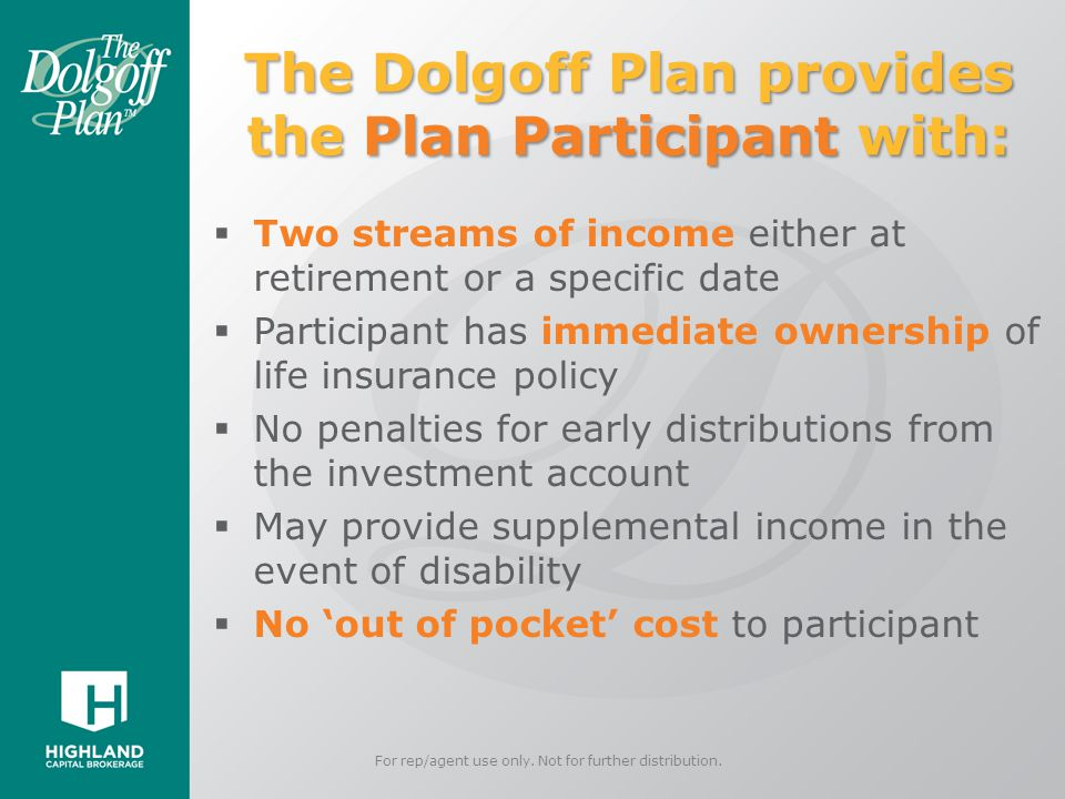 The Dolgoff Plan provides the Plan Participant with: