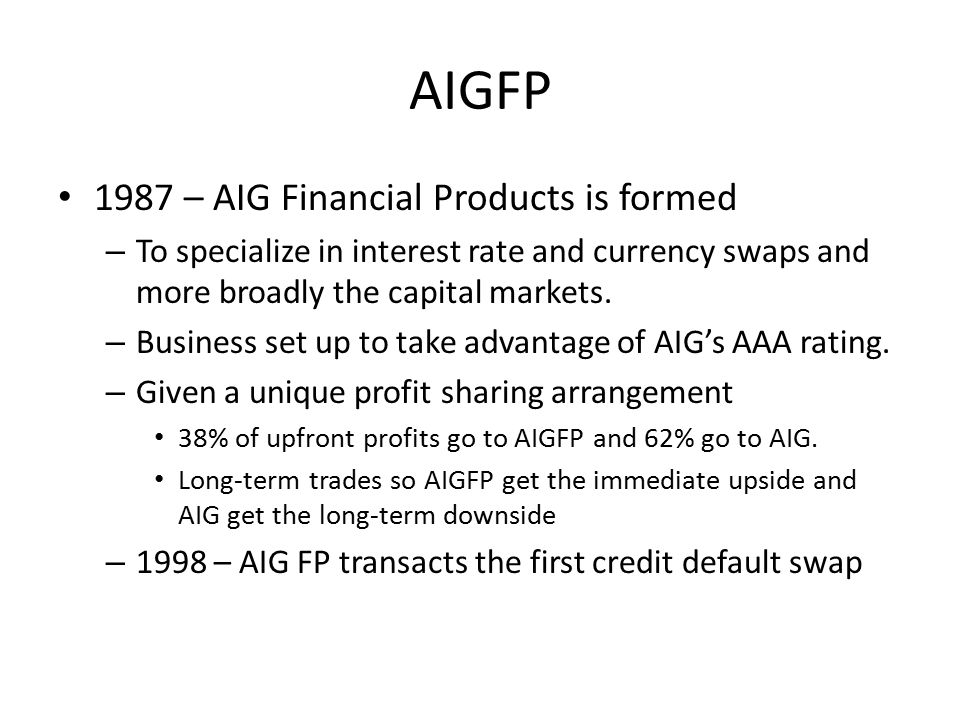 AIGFP 1987 – AIG Financial Products is formed