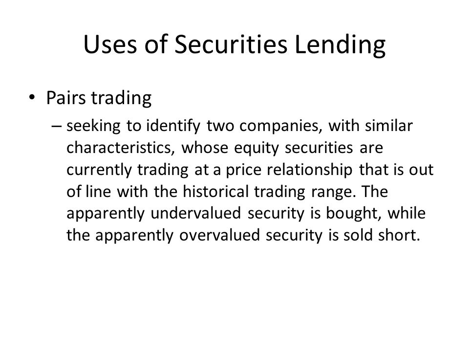 Uses of Securities Lending
