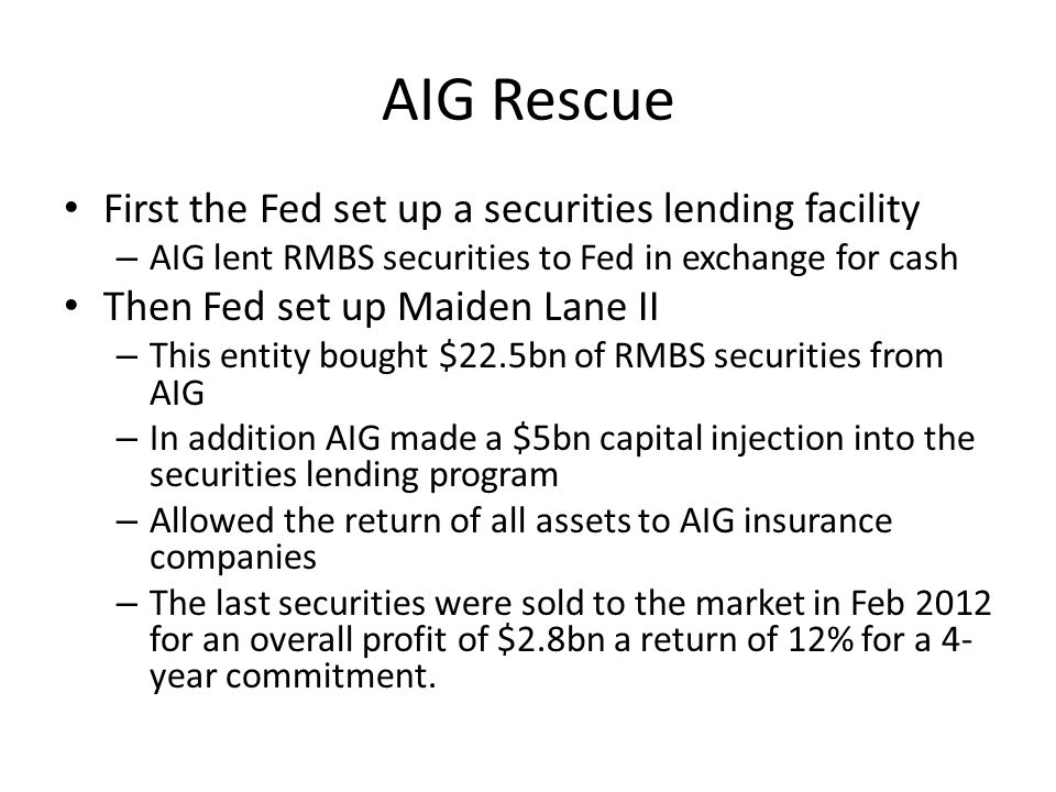 AIG Rescue First the Fed set up a securities lending facility