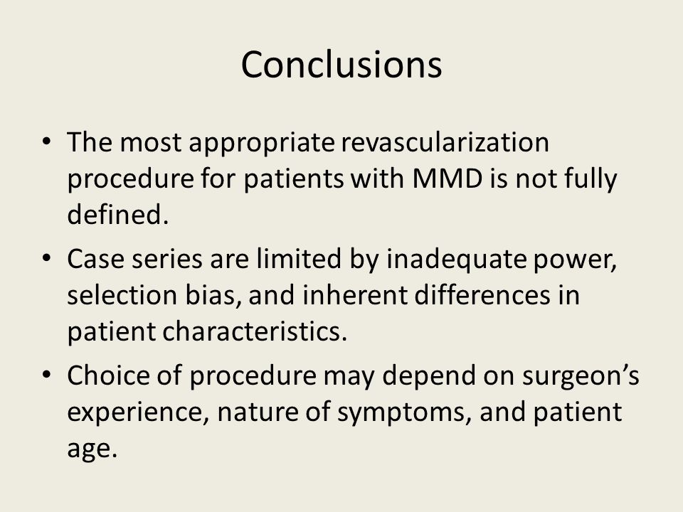 Conclusions The most appropriate revascularization procedure for patients with MMD is not fully defined.