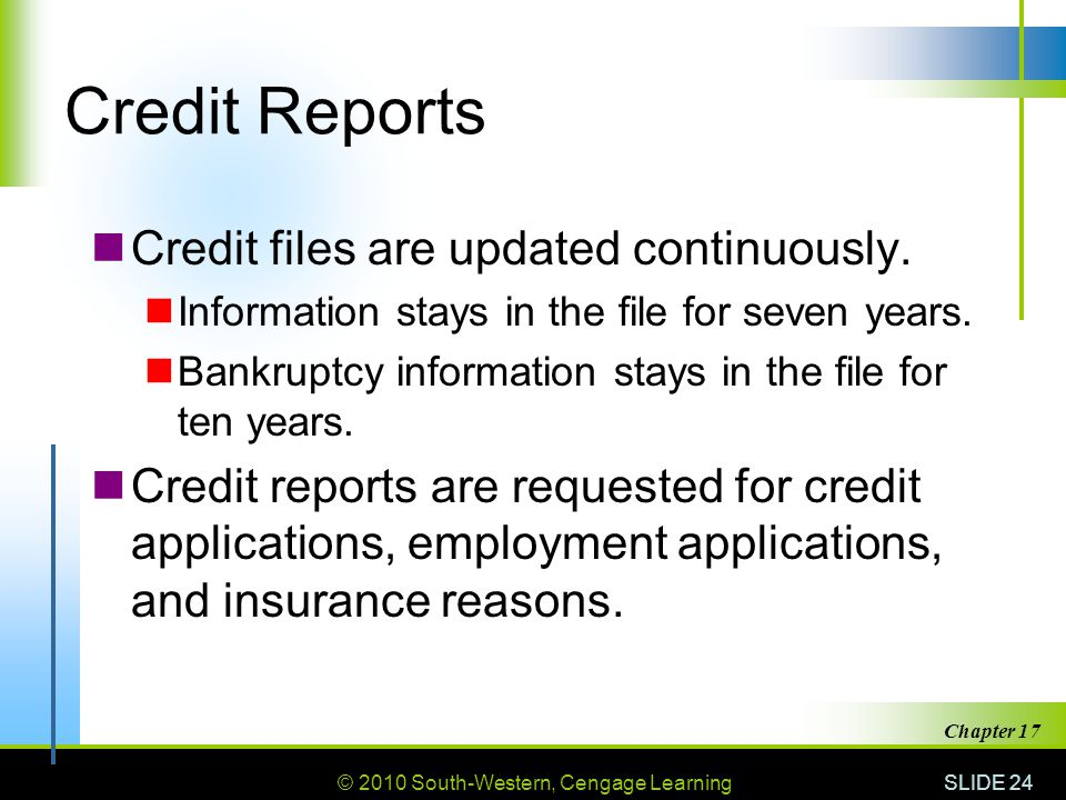Credit Reports Credit files are updated continuously.