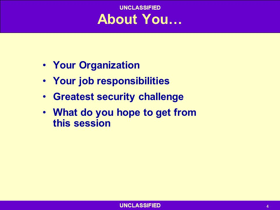 About You… Your Organization Your job responsibilities