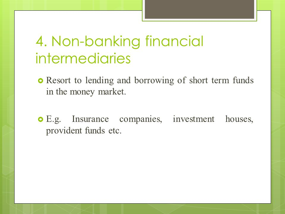 4. Non-banking financial intermediaries
