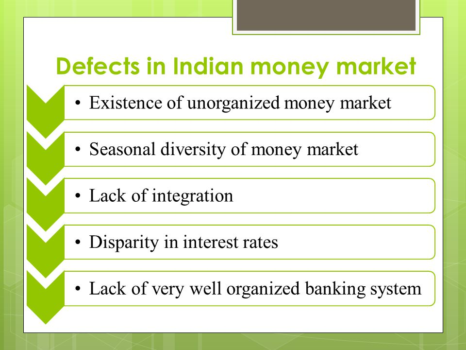 Defects in Indian money market