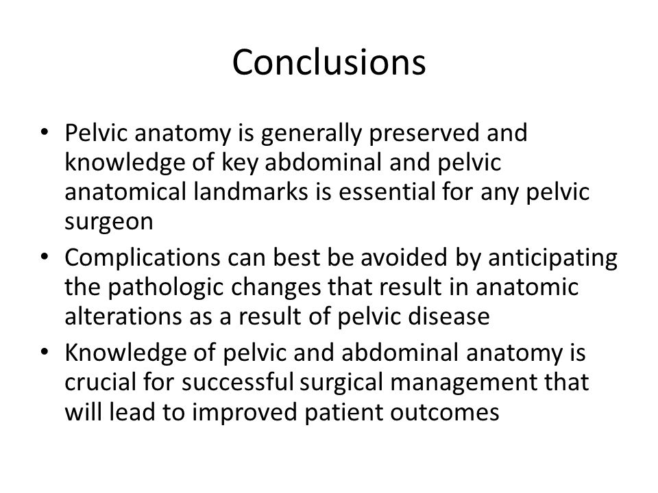 Conclusions Pelvic anatomy is generally preserved and knowledge of key abdominal and pelvic anatomical landmarks is essential for any pelvic surgeon.