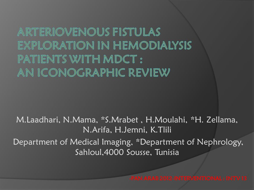 ARTERIOVENOUS FISTULAS EXPLORATION IN HEMODIALYSIS PATIENTS WITH MDCT : AN ICONOGRAPHIC REVIEW