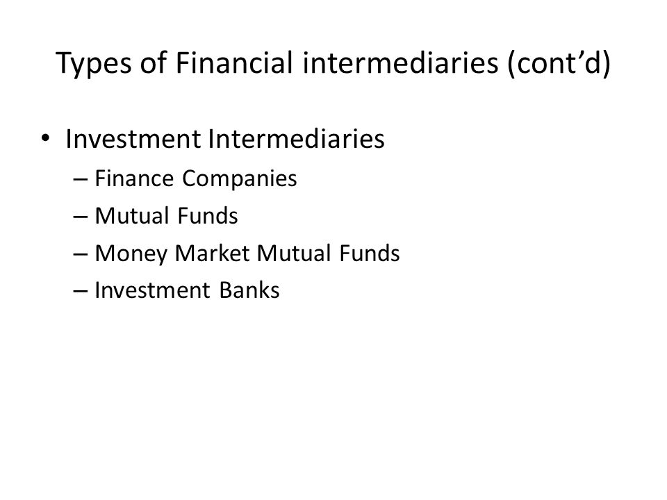 Types of Financial intermediaries (cont'd)