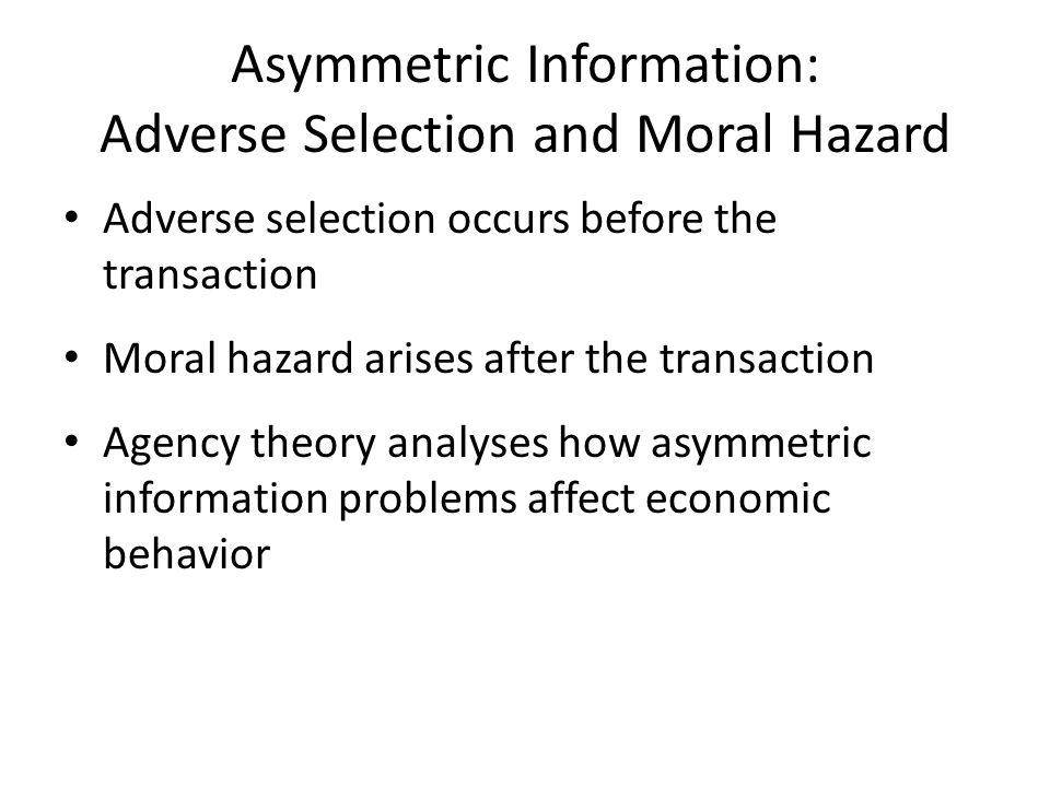 Asymmetric Information: Adverse Selection and Moral Hazard