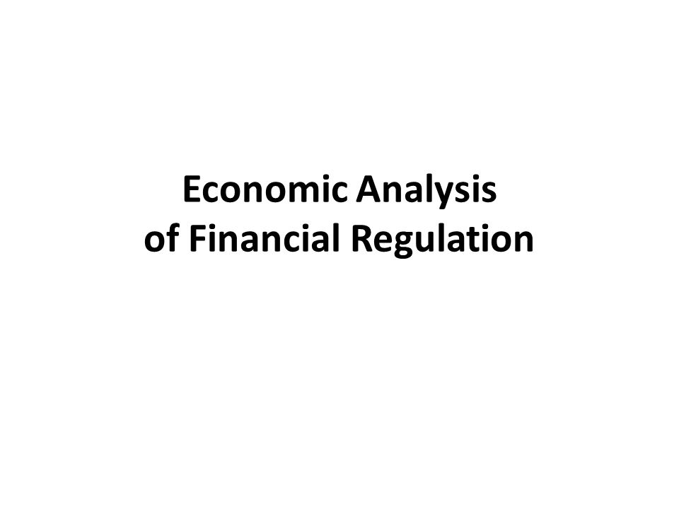 Economic Analysis of Financial Regulation