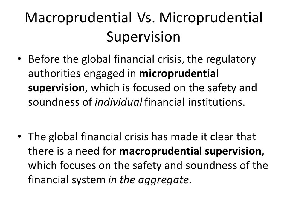 Macroprudential Vs. Microprudential Supervision