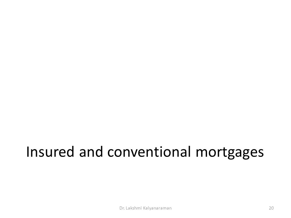 Insured and conventional mortgages