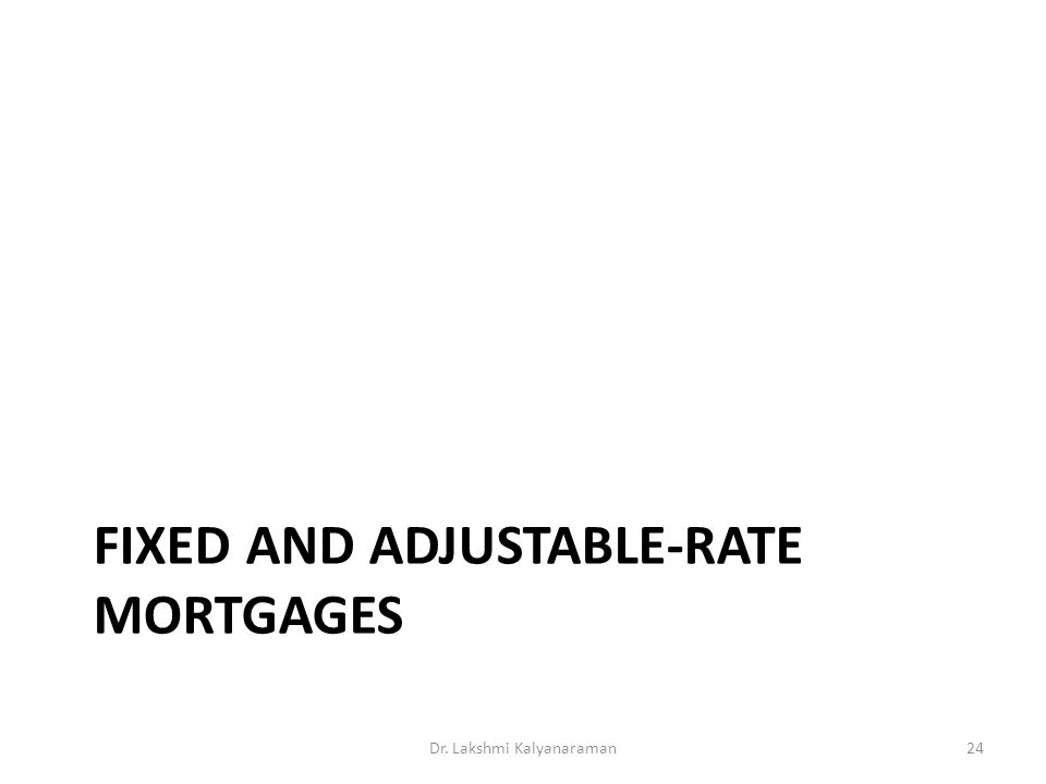 Fixed and adjustable-rate mortgages