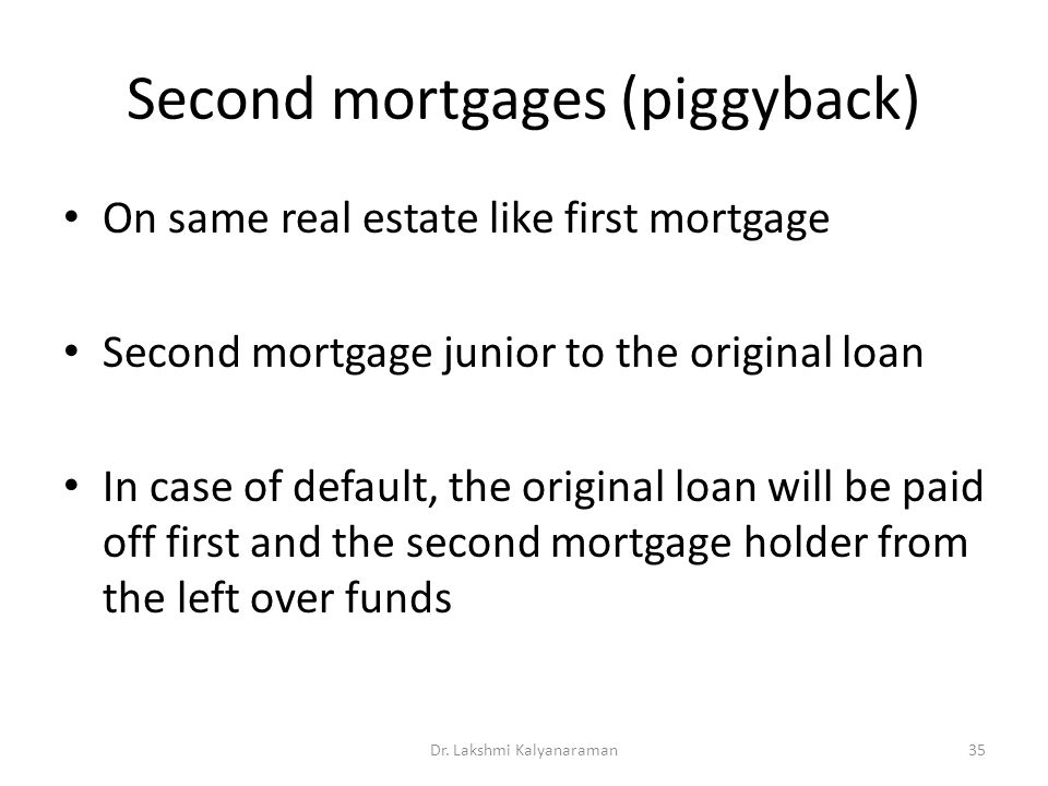 Second mortgages (piggyback)