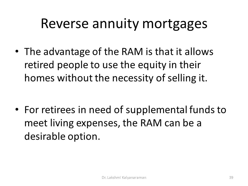 Reverse annuity mortgages