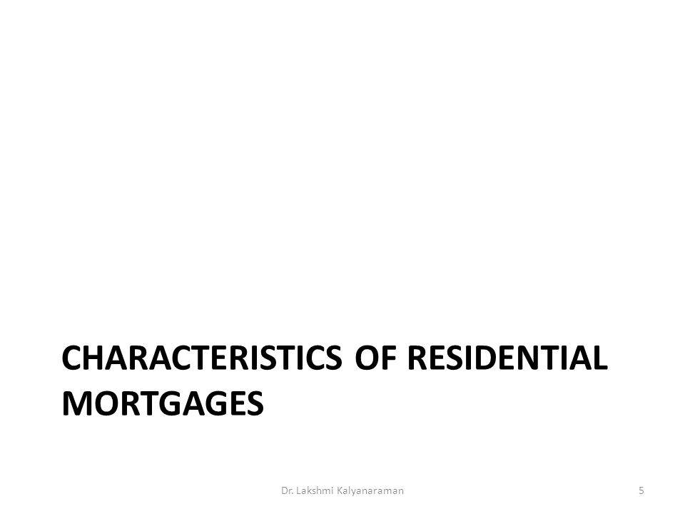 Characteristics of residential mortgages