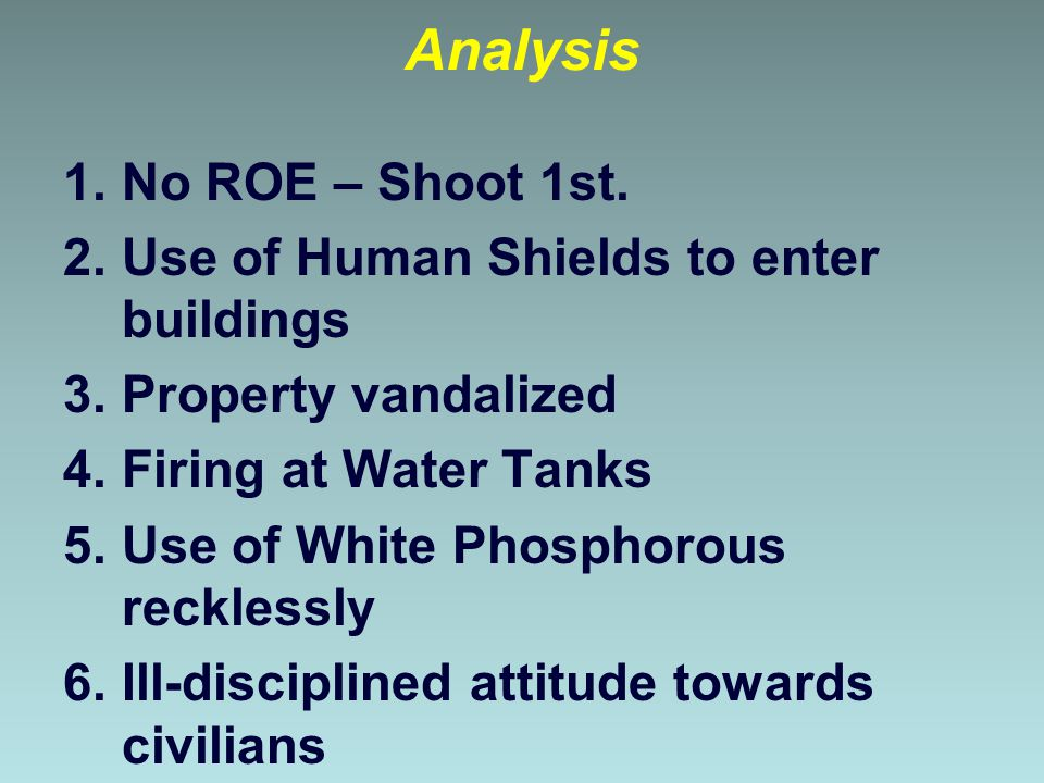 Analysis No ROE – Shoot 1st. Use of Human Shields to enter buildings