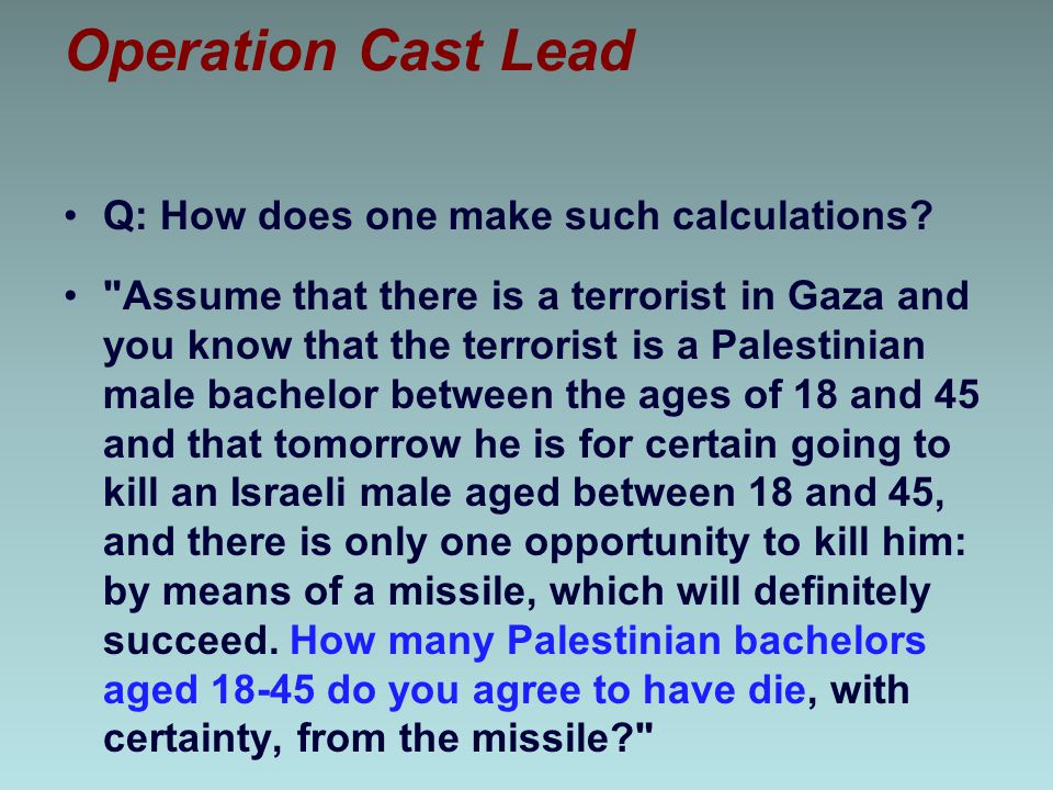 Operation Cast Lead Q: How does one make such calculations