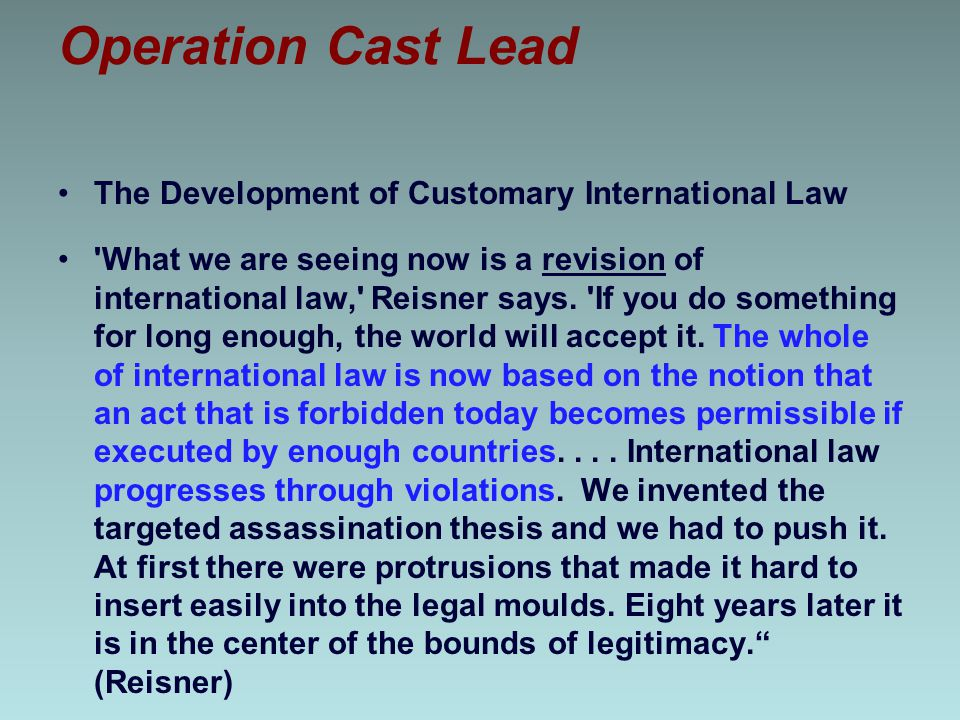 Operation Cast Lead The Development of Customary International Law