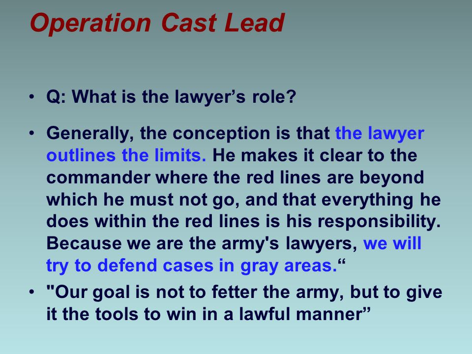 Operation Cast Lead Q: What is the lawyer's role