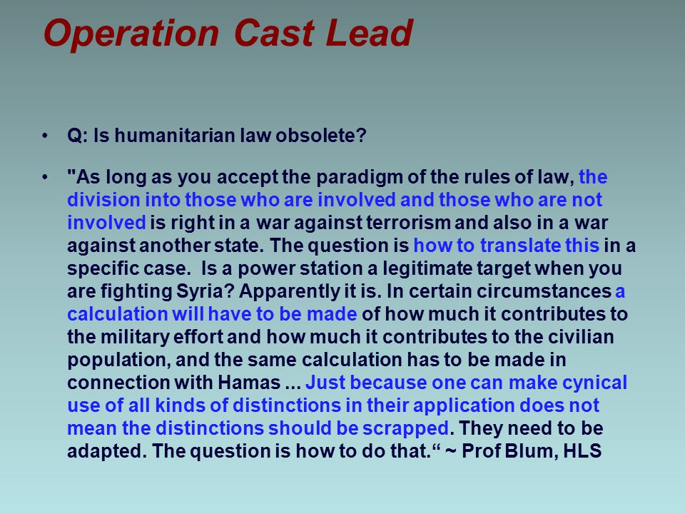 Operation Cast Lead Q: Is humanitarian law obsolete