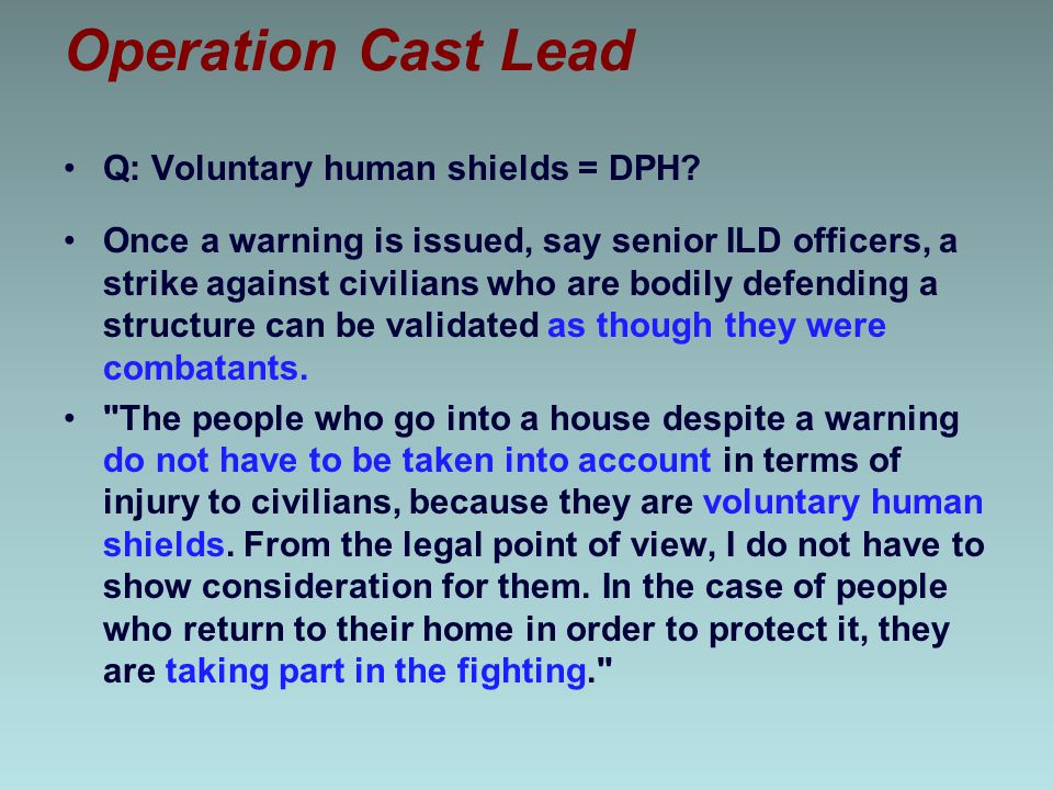 Operation Cast Lead Q: Voluntary human shields = DPH