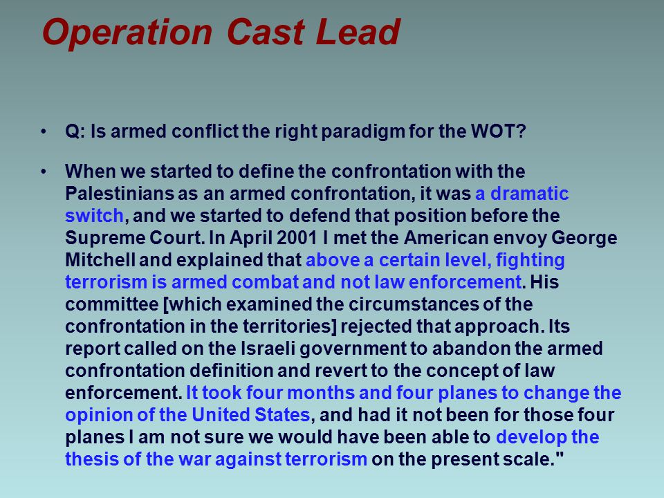 Operation Cast Lead Q: Is armed conflict the right paradigm for the WOT
