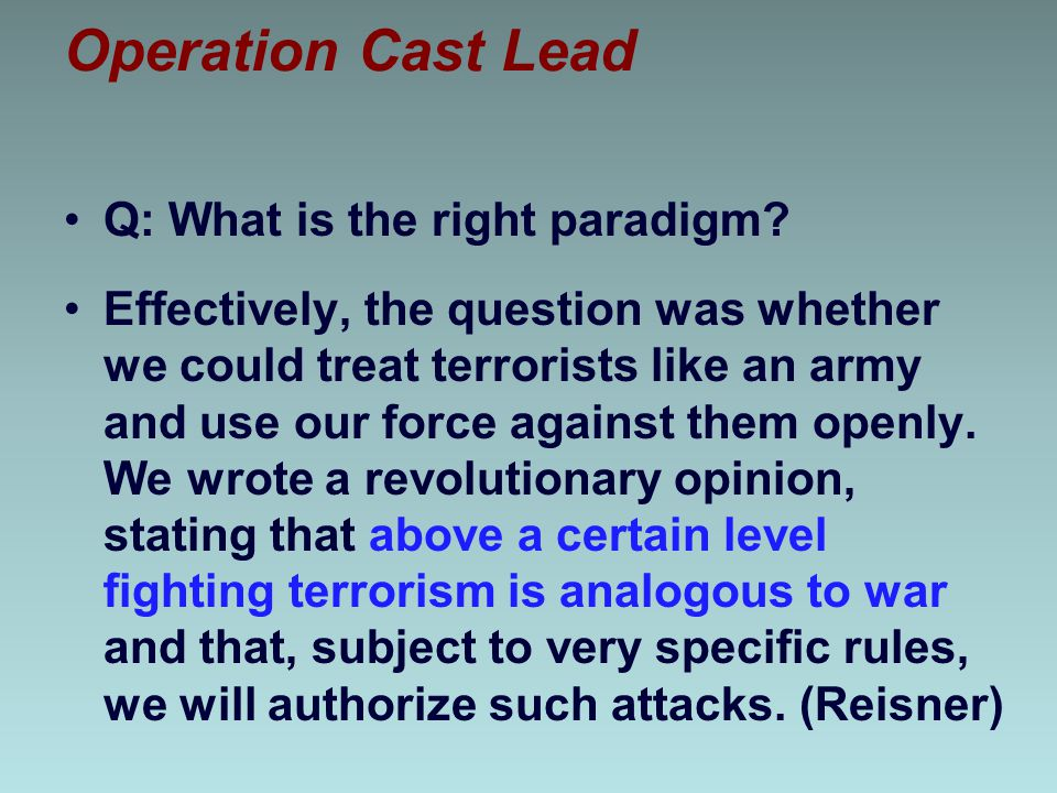 Operation Cast Lead Q: What is the right paradigm