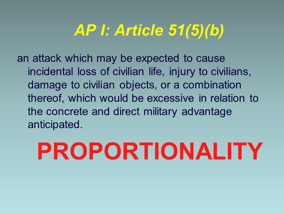 PROPORTIONALITY AP I: Article 51(5)(b)