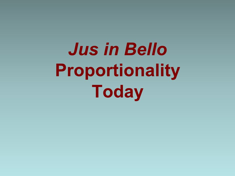 Jus in Bello Proportionality Today