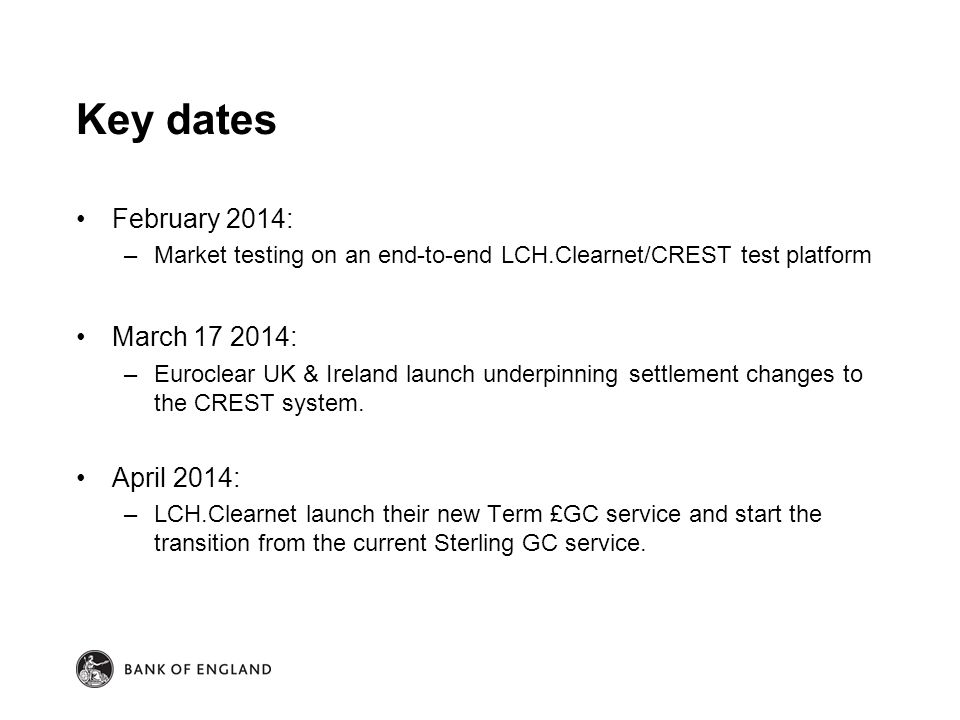Key dates February 2014: March 17 2014: April 2014: